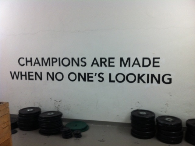 Champions are made when no one is looking